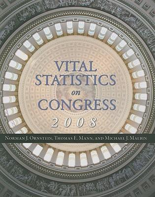 Vital Statistics on Congress 2008 By Ornstein, Norman J./ Mann, Thomas E./ Malbin, Michael J.